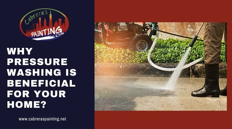 Why Pressure Washing Is Beneficial For Your Home?