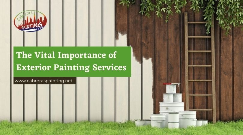 The Vital Importance of Exterior Painting Services