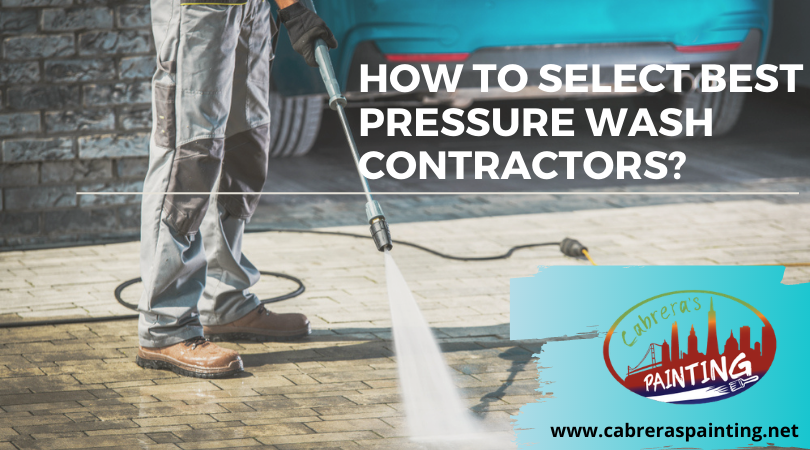 How To Select Best Pressure Wash Contractors?